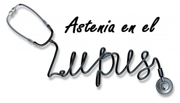 HACIA UN MANEJO PRÁCTICO DE LA ASTENIA EN EL LUPUS ERITEMATOSO SISTÉMICO